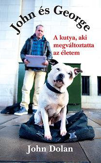 John Dolan: John és George - A kutya, aki megváltoztatta az életem