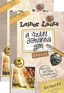 Leiner Laura: A Szent Johanna gimi 8. / 1-2. - Örökké