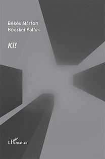Böcskei Balázs, Békés Márton: Ki!
