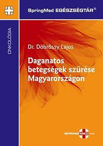 Döbrőssy Lajos: Daganatos betegségek szűrése Magyarországon