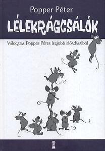 Popper Péter: Lélekrágcsálók - Válogatás Popper Péter legjobb előadásaiból