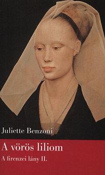 Juliette Benzoni: A vörös liliom - A firenzei lány II.