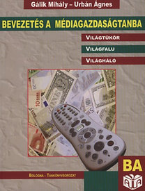 Gálik Mihály, Urbán Ágnes: Bevezetés a médiagazdaságtanba