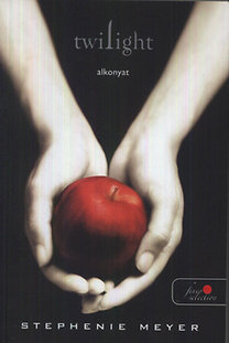 Stephenie Meyer: Twilight - Alkonyat