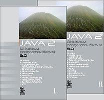Nyékyné Dr. Gaizler Judit (szerk.): Java 2 útikalauz programozóknak 5.0 I-II.
