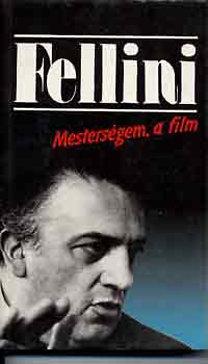 Fellini: Mesterségem, a film