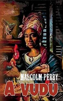Perry, Malcolm: A vudu