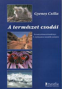 Gyenes Csilla: A természet csodái tankönyv 5. osztály - DI-115021/1 - Átdolgozott kiadás