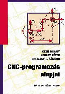 Hervay Péter dr., Czéh Mihály, Dr. Nagy P. Sándor: CNC-programozás alapjai - 59231