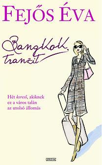 Fejős Éva: Bangkok, tranzit