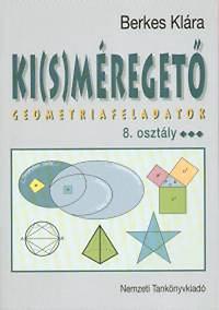Berkes Klára: Ki(s)méregető Geometriai feladatok 8. osztály