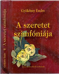 Dr. Gyökössy Endre: A szeretet szimfóniája