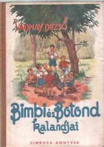 Vadnay Dezső: Bimbi és Botond kalandjai (I. kiadás - Csizy Béla rajzaival)