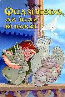 Walt Disney: Quasimodo, az igaz jóbarát (Disney könyvklub)