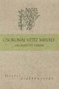 Ferencz Győző: Csokonai - Válogatott versek - Dorottya - Az özvegy Karnyóné - Osiris diákkönyvtár