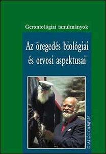 Mess Béla: Az öregedés biológiai és orvosi aspektusai