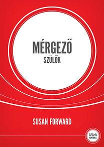 Susan Forward: Mérgező szülők - 4. kiadás
