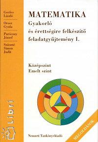 Dr. Gerőcs László, Paróczay, Orosz: Matematika gyakorló és éretts. felk. FGY I. Megoldások - Középszint - Emeltszint