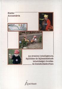 Kádár Annamária: Az érzelmi intelligencia fejlődése és fejlesztésének lehetőségei óvódás- és kisiskoláskorban