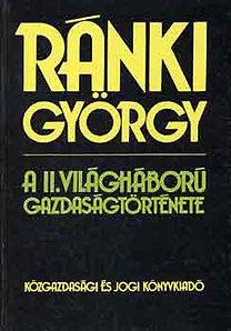 Ránki György: A II. világháború gazdaságtörténete
