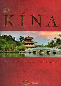 Kína (népei, tájai, kultúrája, történelme)