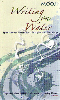 Mooji: Writing on Water: Spontaneous Utterances, Insights and Drawings