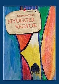 Galambos Tibor: Nyugger vagyok