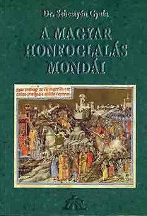 Dr. Sebestyén Gyula: A magyar honfoglalás mondái
