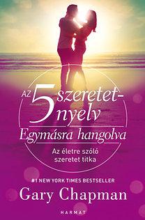 Gary Chapman: Az 5 szeretetnyelv: Egymásra hangolva - Az életre szóló szeretet titka