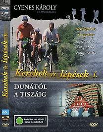 Kerekek és lépések I. - Dunától a Tiszáig