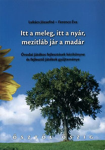 Lukács Józsefné, Ferencz Éva: Itt a meleg, itt a nyár, mezítláb jár a madár