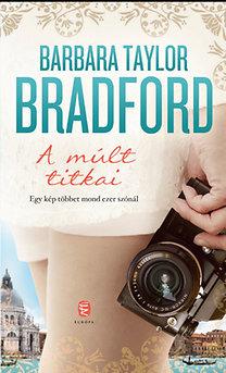 Barbara Taylor Bradford: A múlt titkai