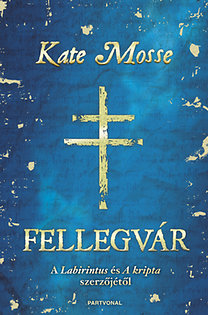 Kate Mosse: Fellegvár