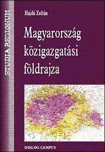 Hajdú Zoltán: Magyarország közigazgatási földrajza