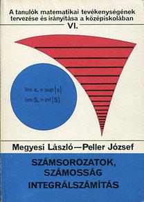 Megyesi László - Peller József: Számsorozatok, számosság integrálszámítás