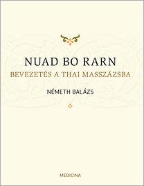 Németh Balázs: Nuad Bo Rarn - Bevezetés a thai masszázsba