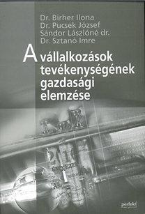 Dr. Pucsek József, Dr. Birher, Dr. Sztanó Imre: A vállalkozások tevékenységének gazdasági elemzése