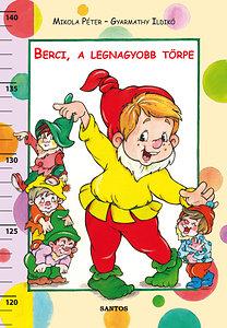 Gyarmathy Ildikó, Mikola Péter: Berci, a legnagyobb törpe