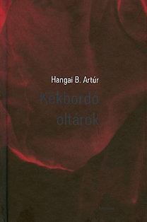 Hangai B. Artúr: Kékbordó oltárok