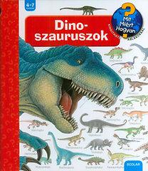 Patricia Mennen: Dinoszauruszok - Mit? Miért? Hogyan?