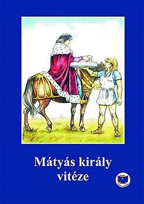 Ligeti Róbert: Mátyás király vitéze