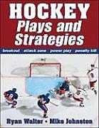 Ryan, Walter - Johnston, Mike: Hockey Plays and Strategies