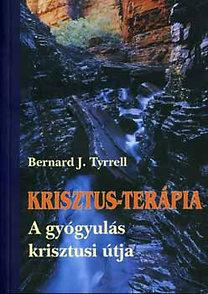 Bernard J. Tyrell: Krisztus-terápia - A gyógyulás krisztusi útja