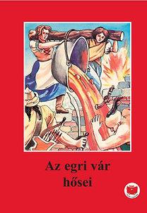 Ligeti Róbert: Az egri vár hősei