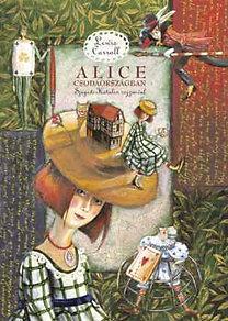 Lewis Carroll: Alice Csodaországban - Szegedi Katalin rajzaival