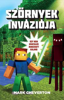 Mark Cheverton: Szörnyek inváziója - Egy nem hivatalos Minecraft-kaland