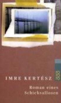 Kertesz, Imre: Roman eines Schicksallosen