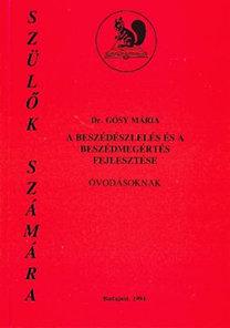 Dr. Gósy Mária: A beszédészlelés és a beszédmegértés fejlesztése óvodásoknak