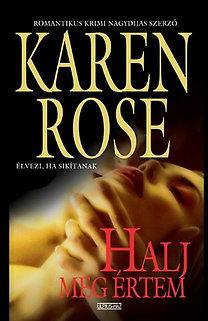 Karen Rose: Halj meg értem