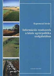 Kapronczai István: Információs rendszerek a közös agrárpolitika szolgálatában